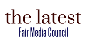 The Latest, Fair Media Council's weekly newsletter