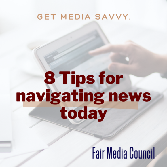 8 tips for navigating news today - Fair Media Council